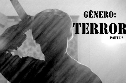 Gêneros: Existe um terror para cada tipo de pessoa. Parte II
